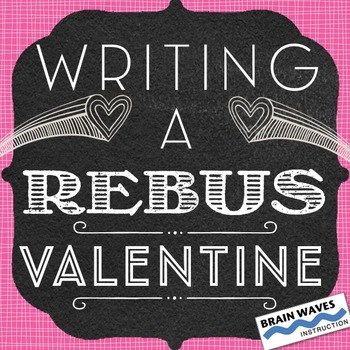 Free Valentine's Day Lesson and Activity:  Writing a Rebus
