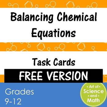 Free Version - Task Cards - Balancing Chemical Equations - High School Science