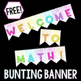 """Free """"Welcome to Math"""" Bunting Banner"""