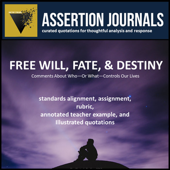 Free Will, Fate, and Destiny: Assertion Journal Prompts for Analysis & Argument