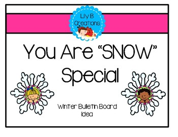 "Free Winter Bulletin Board Idea - You Are ""Snow"" Special"