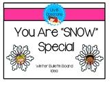 "Free Winter Bulletin Board Idea - You Are ""Snow"" Special"