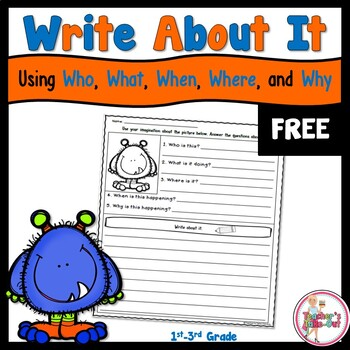 Free Write About It using Who What When Where and Why