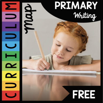 Free Writing Curriculum Map - Lessons and Activities Kindergarten - First Grade