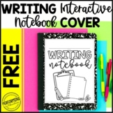 Free Writing Interactive Notebook Cover   Writer's Noteboo
