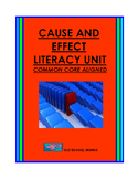 Cause and Effect Literacy Unit  Common Core Aligned