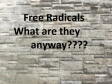 Free radicals.  What can we learn about chemistry from fre