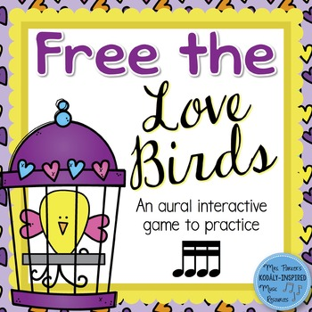 Free the Love Birds Aural Interactive Game {Sixteenth Notes}