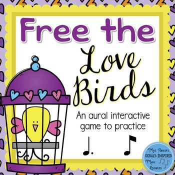 Free the Love Birds Aural Interactive Game {Tom Ti}