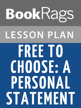 Free to Choose: A Personal Statement Lesson Plans