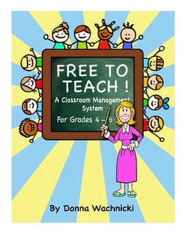 Free to Teach - A Classroom Management System for Grades 4-6