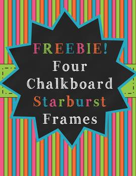 Freebie! 4 Starburst Chalkboard Frames: Commercial or Personal Use