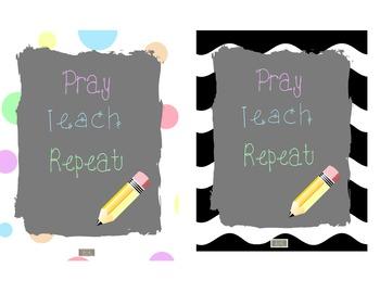 Freebie-Cute Religious, Christian, Catholic Classroom Poster: Pray, Teach Repeat