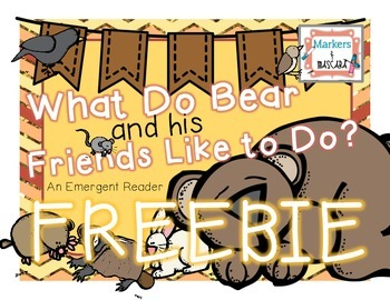 "Freebie Emergent Reader ""What Do Bear & His Friends Like to Do?"""