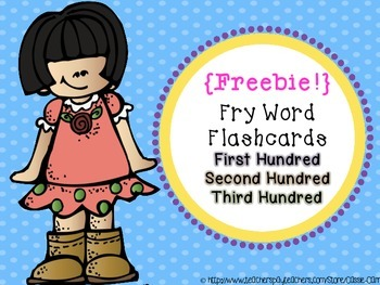 {Freebie!} Fry Word Flashcards: The First, Second, and Third Hundred