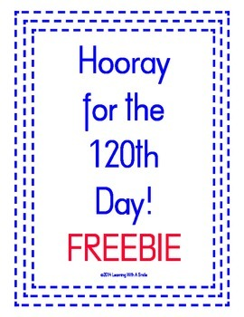 Freebie ~ Hooray for the 120th Day!
