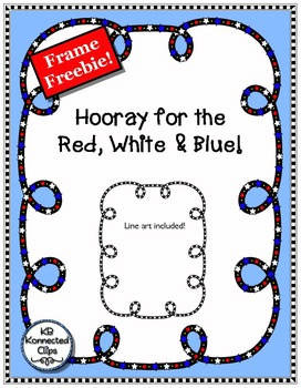 Freebie!!! Hooray for the Red, White and Blue! Star frame