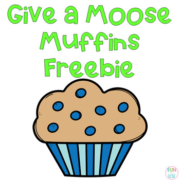 Freebie! If You Give a Moose a Muffin