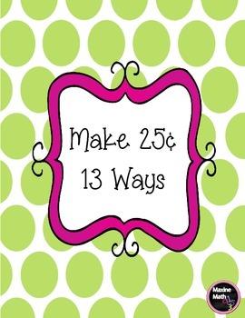 Freebie Make 25 Cents 13 Ways 2.MD.C.8