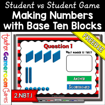 Freebie - Making Numbers with Base Ten Blocks Powerpoint Game