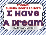"Freebie!  Martin Luther King Bulletin Board Letters ""I Have a Dream"""