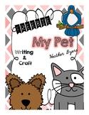 Freebie My Pet: Desk Buddy Craft and Writing Activities