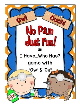Freebie - No Pain, Just Fun! - {I Have..Who Has? 'OW/OU' Game}