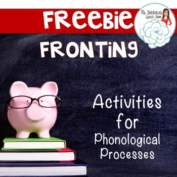 Freebie! Phonological Process Fronting Activity