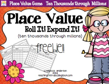 Place Value Ten Thousands through Millions Freebie! Roll It! Expand It!