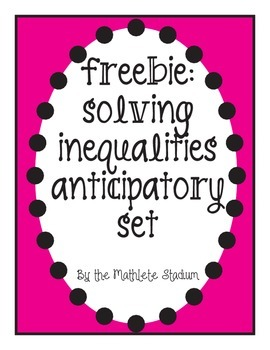Freebie: Solving Inequalities Anticipatory Set
