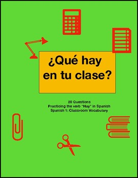 Freebie- Spanish Verb Hay Activity- 20 Question about classroom supplies