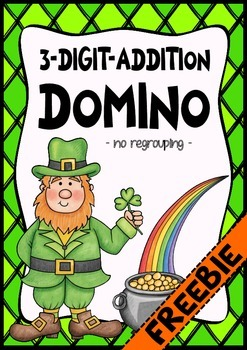 Freebie: St. Patrick´s Day - three digit Addition Domino (no regrouping)