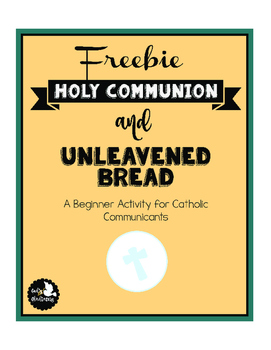 Freebie Unleavened Bread and Communion Activity