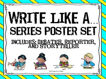 Write Like A...Reporter, Debater, & Storyteller Writing Classroom Posters