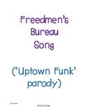 Freedmen's Bureau Song ('Uptown Funk' parody)