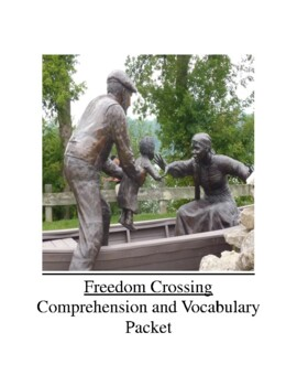 Freedom Crossing Comprehension and Vocabulary Packet