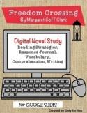 Freedom Crossing Novel Study: Digital Distance Learning for Google Slides™
