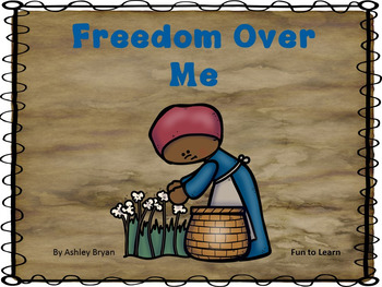 Freedom Over Me  by Ashley Bryan   37 pgs Common Core Activities