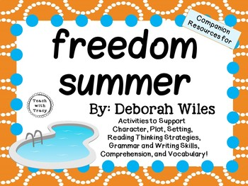 Freedom Summer by Deborah Wiles:    A Complete Literature Study!