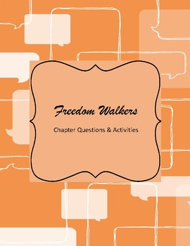 Freedom Walkers Chapter Questions & Activities