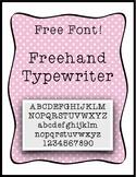 Freehand Typewriter - FREE FONT!