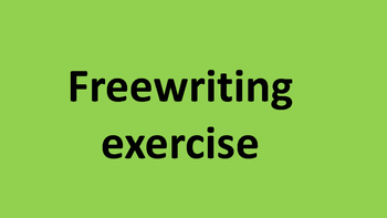 Freewriting exercise