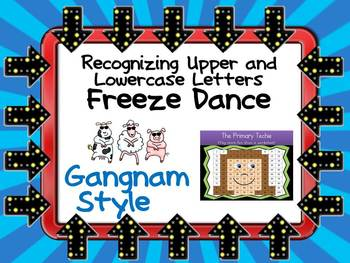Freeze Dance Upper and Lowercase Letters  - Gangnam Style