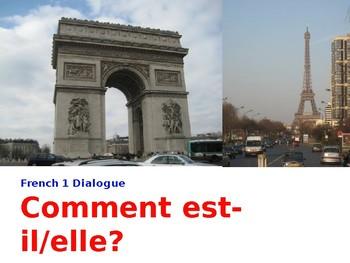 French 1 Dialogue: Comment est-il/elle?