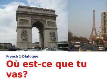 French 1 Dialogue: Où est-ce que tu vas?
