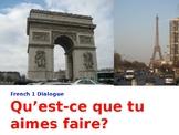French 1 Dialogue: Qu'est-ce que tu aimes faire?
