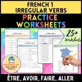 French 1 - Irregular Verbs Practice Worksheets [être, avoir, faire, aller]
