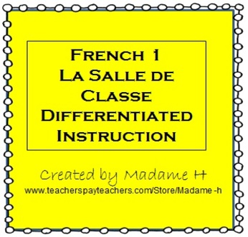 French 1 La Salle de Classe Differentiated Instruction