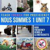 French 1 Nous sommes 1 Unit 7: La Motocrotte