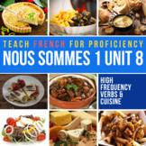 French 1 Nous sommes 1 Unit 8: La cuisine française